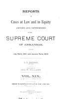 Reports of Cases at Law and in Equity Argued and Determined in the Supreme Court of Arkansas     PDF