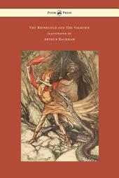 The Rhinegold and The Valkyrie - The Ring of the Niblung - Volume I - Illustrated by Arthur Rackham
