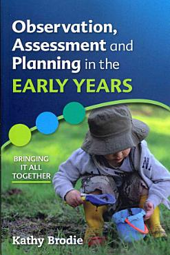 Observation  Assessment And Planning In The Early Years   Bringing It All Together PDF