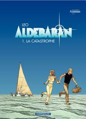 Aldebaran - tome 1 - La catastrophe