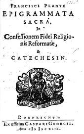 Epigrammata sacra in confessionem fidei religionis reformatae, & catechesin
