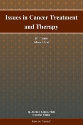 Issues in Cancer Treatment and Therapy  2011 Edition PDF