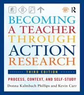 Becoming a Teacher through Action Research: Process, Context, and Self-Study, Edition 3