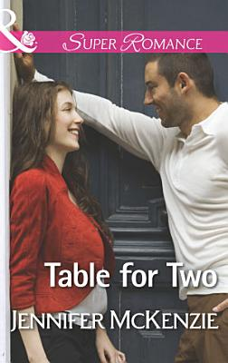 Table for Two  Mills   Boon Superromance   A Family Business  Book 3