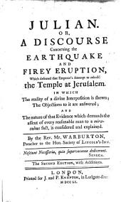 Julian, Or a Discourse Concerning the Earthquake and Firey Eruption which Defeated that Emperor's Attempt to Rebuild the Temple at Jerusalem