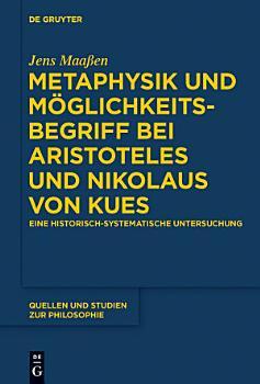 Metaphysik und M  glichkeitsbegriff bei Aristoteles und Nikolaus von Kues PDF