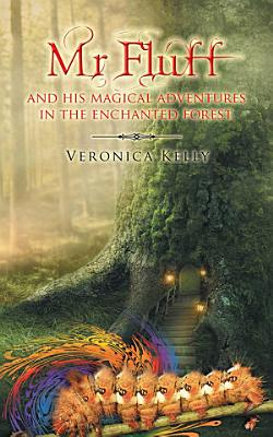 Mr Fluff and his magical adventures in the enchanted forest