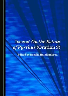 Isaeus    On the Estate of Pyrrhus  Oration 3  PDF