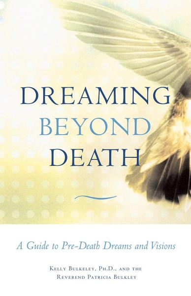 Download Dreaming Beyond Death Book