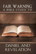 Download Fair Warning  a Bible Study to Daniel and Revelation Book