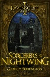 Sorcerers of the Nightwing: The Ravenscliff Series - Book One