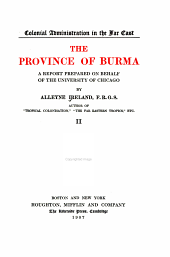 The Province of Burma: A Report Prepared on Behalf of the University of Chicago, Volume 2