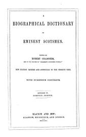 A Biographical Dictionary of Eminent Scotsmen: Volume 4