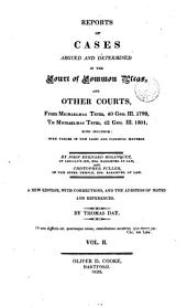 Reports of Cases Argued and Determined in the Court of Common Pleas, and Other Courts: From Easter Term, 36 Geo. III. 1796, to [Hilary Term 44 Geo. III. 1804] ... Both Inclusive: with Tables of the Cases and Principal Matters, Volume 2