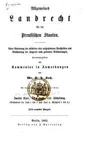 Allgemeines Landrecht fuer die preussischen Staaten: unter Undentung der obsoleten oder aufgehobenen Vorschriften und Einschaltung der juengeren noch geltenden Bestimmungen