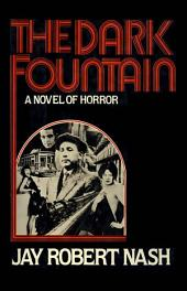 The Dark Fountain: A Novel of Horror