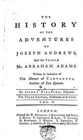 The History of the Adventures of Joseph Andrews, and His Friend Mr. Abraham Adams. ... By Henry Fielding: Volume 2