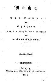 Rache: Ein Roman von G. P. R. James. Aus dem Englischen übersetzt von Ernst Susemihl, Band 2