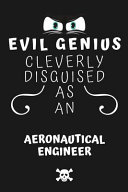 Evil Genius Cleverly Disguised As an Aeronautical Engineer PDF