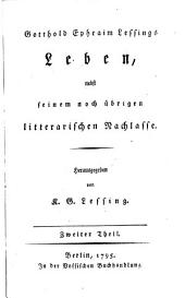 Gotthold Ephraim Lessings Leben: nebst seinem noch übrigen litterarischen nachlasse, Band 2
