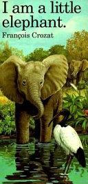 I Am a Little Elephant