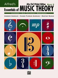 Essentials of Music Theory, Bk 3: Alto Clef (Viola) Edition