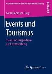 Events und Tourismus: Stand und Perspektiven der Eventforschung