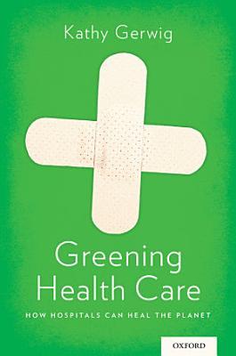 Greening Health Care