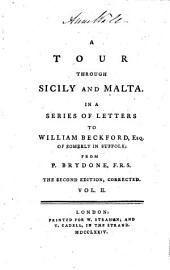 A Tour Through Sicily And Malta: In A Series Of Letters To William Beckford, Esq. Of Somerly In Suffolk : In Two Volumes, Volume 2