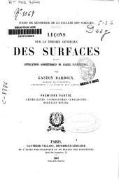 Leçons sur la théorie générale des surfaces et les applications géométriques du calcul infinitesimal: Généralités, coordonées curvilignes, surfaces minima, Partie1