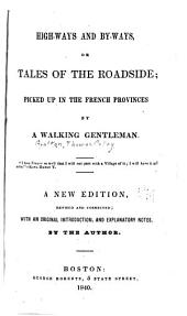 High-ways and By-ways: Or Tales of the Roadside; Picked Up in the French Provinces