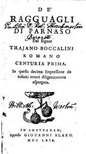 De Ragguagli de Parnaso del signor trajano: Boccalini Romano centuria prima
