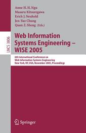 Web Information Systems Engineering - WISE 2005: 6th International Conference on Web Information Systems Engineering, New York, NY, USA, November 20-22, 2005, Proceedings