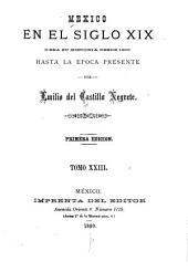 Mexico en el siglo XIX, o sea su historia desde 1800 hasta la epoca presente: Volumen 23