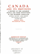 Canada and its provinces: a history of the Canadian people and their institutions by one hundred associates, Volume 23