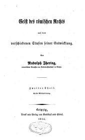 Geist des römischen Rechts auf den verschiedenen Stufen seiner Entwicklung: Band 1