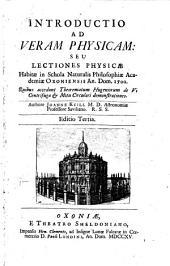 Introductio ad veram physicam: seu Lectiones physicæ ... Quibus accedunt Theorematum Hugeniorum ... demonstrationes ... Editio tertia