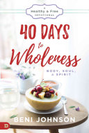 40 Days to Wholeness  Body  Soul  and Spirit
