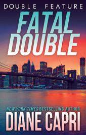 Fatal Double: Two Jess Kimball Thrillers