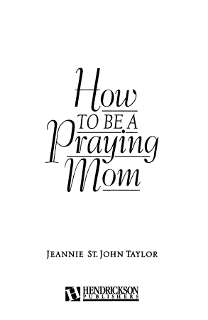 How to Be a Praying Mom PDF