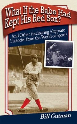 What If the Babe Had Kept His Red Sox  PDF