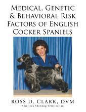 Medical, Genetic & Behavioral Risk Factors of English Cocker Spaniels