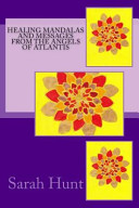 Healing Mandalas And Messages From The Angels Of Atlantis Book PDF