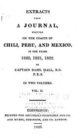 Extracts from a journal written on the coasts of Chili, Peru, and Mexico: in the years 1820, 1821, 1822, Volume 3