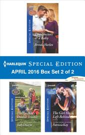 Harlequin Special Edition April 2016 Box Set 2 of 2: Two Doctors & a Baby\The Cowboy's Double Trouble\The Girl He Left Behind