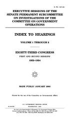 Executive Sessions of the Senate Permanent Subcommittee on Investigations of the Committee on Government Operations: Eighty-third Congress, first session, 1953