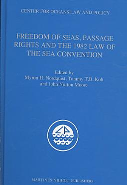 Freedom of Seas  Passage Rights and the 1982 Law of the Sea Convention PDF