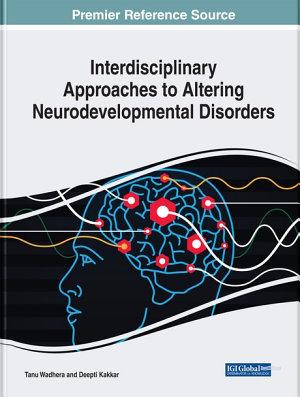 Interdisciplinary Approaches to Altering Neurodevelopmental Disorders