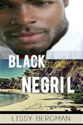 Black Bamboo in Negril:: An Older Woman Meets a Young Jamaican Man on Her Romance Holiday