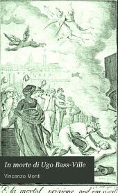 In morte di Ugo Bassville seguita in Roma il di xiv gennaro MDCCXCIII: cantica